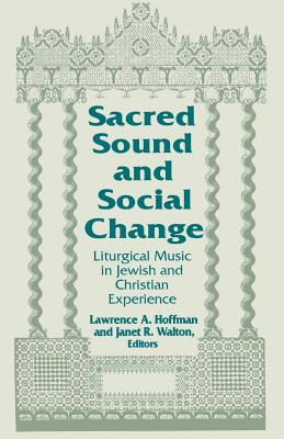 Sacred Sound & Social Change: Liturgical Music in Jewish & Christian Experience